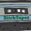 BitchTapes: The Lady Business Edition