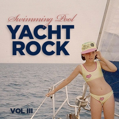 Swimming Pool - YACHT ROCK Vol III