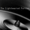 The Lighthearted Forties