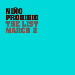 NIÑO PRODIGIO THE LIST March 2