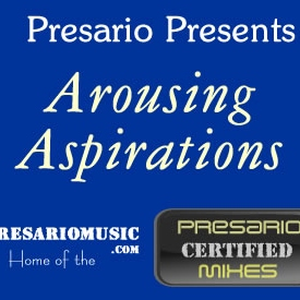 Presario Presents - Arousing Aspirations