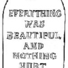 """Everything was beautiful, and nothing hurt."""