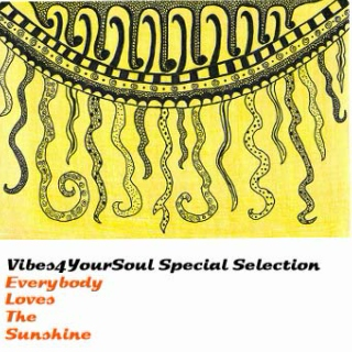 Vibes4YourSoul Special Selection - Everybody Loves The Sunshine