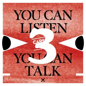 You Can Listen, You Can Talk Show #3