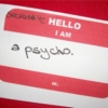 Hello, my name is Psycho.
