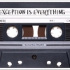 Exception Is Everything