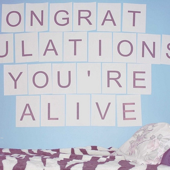 YOU ARE ALIVE