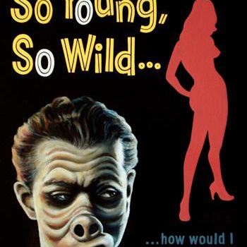 So young, so wild... how would I ever hold her?...