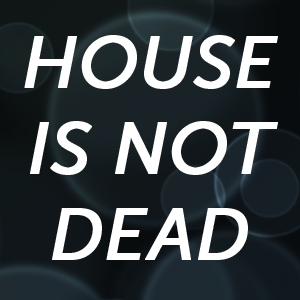 HouseIsNotDead.com Best of February 2011