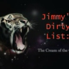 Jimmy's Dirty List: The Cream of the Crop