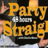 Party 48 Hours Straight presented by DirtyMexicanLemonade & Lacrosse Playground