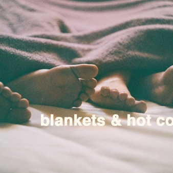blankets and hot cocoa