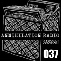 Annihilation Radio #37 (04.16.11)