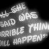 horrible things will happen