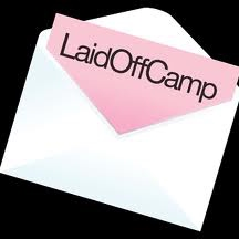 I'm at Laid Off Camp!