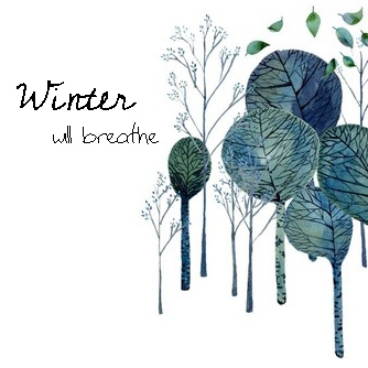 Winter Will Breathe