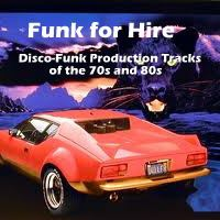 Funk 4 Hire: Disco-Funk Production Tracks of the 70s and 80s