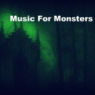 Music for Monsters