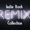 Indie Rock Remix Collection