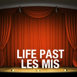 Life Past Les Mis (Act 1)