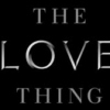 Love Is The Thing You Need