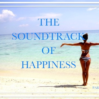 The Soundtrack of Happiness☼   (part 1)