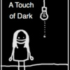 Just a Touch of Darkness