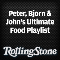 Peter, Bjorn & John's Ultimate Food Playlist