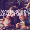 ... as long as I'm with you