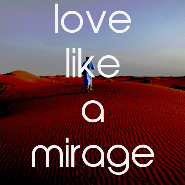 Love Like a Mirage