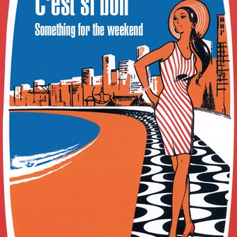 C'est si bon - Something for the weekend