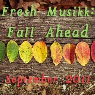 Fresh Musikk: Fall Ahead, September 2011