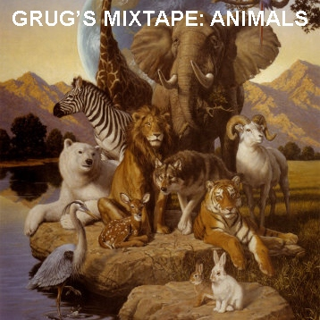 Grug's Roctober 2011 mix: Animals