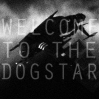 Welcome to the Dogstar -