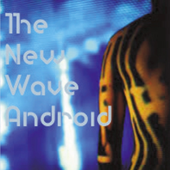 The New Wave Android