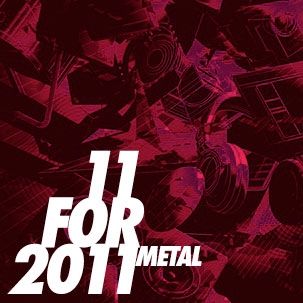11 For 2011: Metal