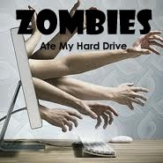 Zombies Ate My Hard Drive!