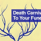 Death carnival to your funeral