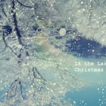 Is the last Christmas ?