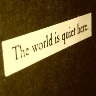 The World is Quiet Here