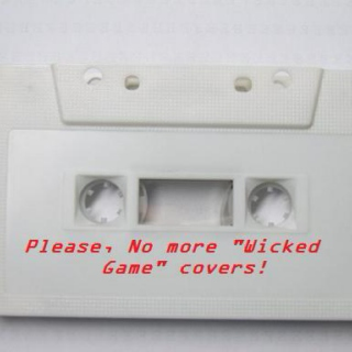 "Please, No More ""Wicked Game"" Covers!"