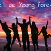We'll be Young Forever
