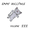 Emmy Dollface vol. III