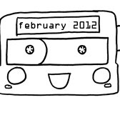 Some Kind of Mixtape - February 2012