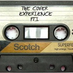 The Cover Experience, Pt. I