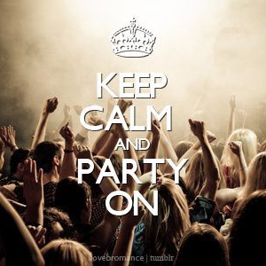 Keep Calm, Party On