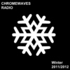 CHROMEWAVES RADIO Winter 2011/2012 Mix
