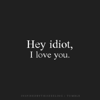 Mad...But i love you -_-
