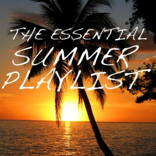 The Essential Summer Playlist