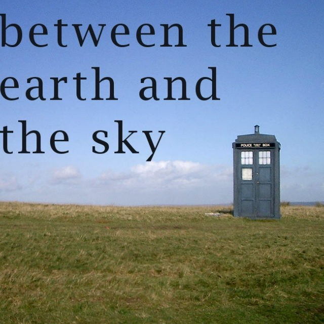 between the earth and the sky